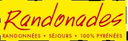 Randonades : Randonnées et Séjours 100% Pyrénées